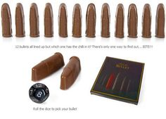 Chocolate shaped bullets. One bullet has a hot chilli in it.