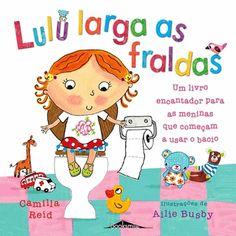 Lulu Larga as Fraldas, Camilla Reid, Ailie Busby, . Compre livros na Fnac.pt