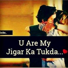 Love husband quotes - You are my jigar ka tukda Love Quotes Poetry, Sweet Love Quotes, Beautiful Love Quotes, True Love Quotes, Missing Quotes, Couples Quotes Love, Love Husband Quotes, Love Quotes For Him, Love Romantic Poetry