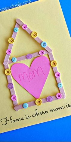 """Home is Where Mom Is"" Popsicle Stick Mother's Day Kid's Craft #Mothers day Card idea 