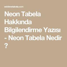 Neon Tabela Hakkında Bilgilendirme Yazısı - Neon Tabela Nedir ?