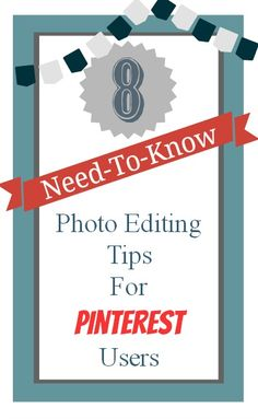 The Creek Line House: 8 Need-To-Know Photo Editing Tips for Pinterest Users