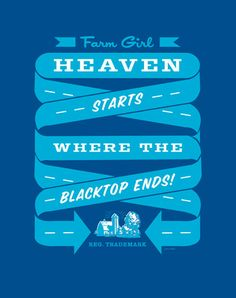 For my little Farm Girl. Heaven Starts where the blacktop ends! t-shirt.
