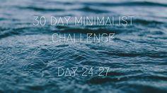 30 DAY MINIMALIST CHALLENGE // DAY 24-27