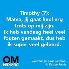 Van fouten leer je! #omdenken Mama Quotes, Dutch Quotes, Special Words, Spiritual Guidance, Spanish Quotes, Working Moms, Best Teacher, True Words, Positive Thoughts