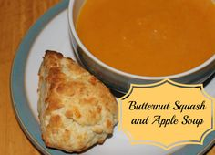 Butternut Squash and Apple Soup + Cheddar Cheese Scones - Family Food And Travel
