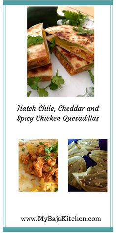 Hatch Chile Quesadillas Stuffed With Cheddar and Chicken - My Baja Kitchen Mexican Food Dishes, Mexican Appetizers, Mexican Chicken Recipes, Quick Appetizers, Chicken Chorizo, Yum Yum Chicken, Kitchen Recipes, Healthy Cooking, Brunch Recipes