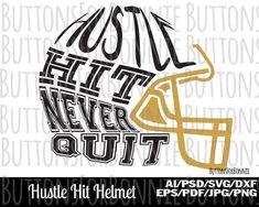 Hustle hit never quit svg hustle hit helmet football svg