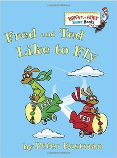 Fred and Ted Like to Fly (Bright & Early Board Books(TM)): Peter Eastman: 9780375868023: Amazon.com: Books
