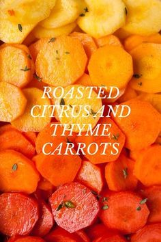 ROASTED CITRUS AND THYME CARROTS Need some motivation to eat your veggies? Make them ombre! INGREDIENTS 1lb of colorful Heirloom Carrots – sliced 1/4 quarter thick 4 tablespoon of Olive Oil 3-4 springs of Thyme Zest of 1 medium Orange Juice from 1 medium