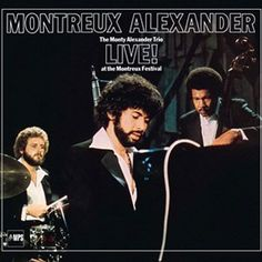The Monty Alexander Trio - Live At The Montreux Festival LP August 26 2016