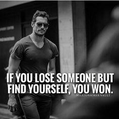 اگر یک نفر را از دست داده ای و خودت را پیدا کرده ای ، آفرین تو برنده ای .