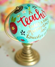 A teacher takes a hand, opens a mind, and touches a heart Painted Globe, Hand Painted, Teacher Appreciation Gifts, Teacher Gifts, Going Away Parties, Globe Art, Globe Ornament, Metallic Paint, Custom Paint
