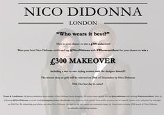 Enter to Win a £300 makeover and receive a one on one styling session with Nico Didonna!! #NicoDidonna #WhoWearsItBest