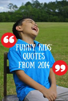 Funny Kids\' Quotes from 2014 #parenting #parentinghumor #family