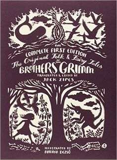 Amazon.com: The Original Folk and Fairy Tales of the Brothers Grimm: The Complete First Edition (9780691160597): Jacob Grimm, Wilhelm Grimm, Andrea Dezsö, Jack Zipes: Books
