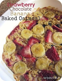 Strawberry Chocolate Banana Baked Oatmeal Recipe ( i don't think i will add the chocolate chips.)