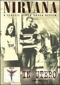 In Utero Under Review DVD 7/10 It's unofficial, so you can't expect something great