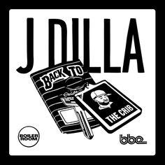 J Dilla: Back To The Crib Mixtape | Stream für derbe Sommertage | Atomlabor Blog…