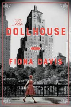 The Dollhouse by Fiona Davis. LibraryReads pick August 2016.