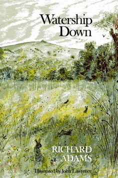 """Watership Down"" by Richard Adams. Illustrated by John Lawrence"