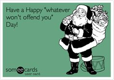 Would Jesus be offended by the term Happy Holidays?  A Marketing guy who loves Jesus, tells you how it is. http://huntconsultingdfw.wordpress.com/2013/12/24/would-jesus-be-offended-by-happy-holidays/