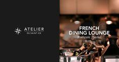 Atelier du Saint-Ex / FRENCH DINING LOUNGE - 119-28 용산구 이태원동, Seoul, Korea 140-200