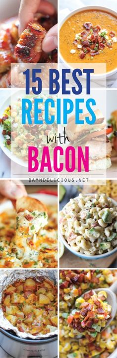 15 Best Recipes with Bacon - From appetizers to salads to soups, you can never have too much bacon!