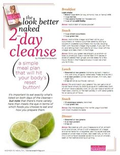 2 day cleanse. A simple meal plan that will hit your body's reset button. worth trying.
