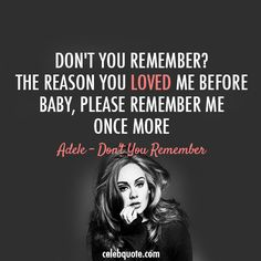 Adele, Dont You Remember Quote (About sad please make up love breakups break ups baby)