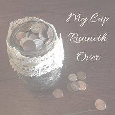 My Cup Runneth Overhttp://www.creativeinspirationsatmymessydesk.com/my-cup-runneth-over/