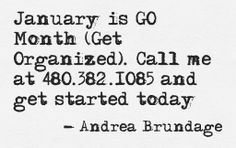 #GOmonth #January #GetOrganized #Resolutions  http://www.ProfessionalOrganizerAZ.com
