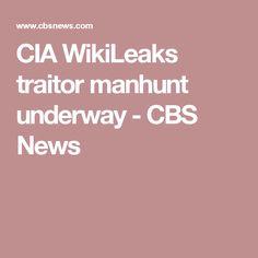CIA WikiLeaks traitor manhunt underway - CBS News