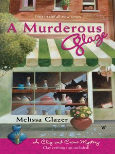 A Murderous Glaze (A Clay and Crime Mystery, Book 1)