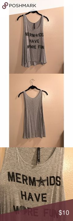 """Mermaids Have More Fun Tank Gray """"Mermaids Have More Fun"""" tank, worn only a couple of times Triumph Tops Tank Tops"""