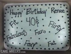 Today I am so thankful for my friends.  Mostly, I'm thankful I didn't have the same friends as Renee on my 40th birthday.
