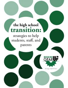 The High School Transition: Strategies to Help Students, Staff and Parents | Oregon GEAR UP
