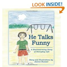 He Talks Funny: A Heartwarming Story of Everyday Life: Jeanne Buesser: 9781452025957: Amazon.com: Books