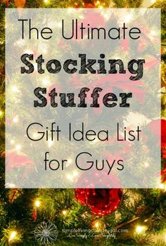 Over 200 gift ideas for the guy in your life. Stocking stuffer gift ideas for men