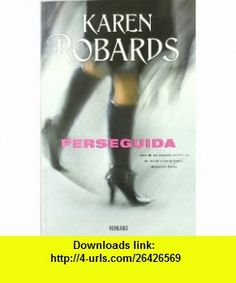 Perseguida (Spanish Edition) (9788466644495) Karen Robards , ISBN-10: 8466644490  , ISBN-13: 978-8466644495 ,  , tutorials , pdf , ebook , torrent , downloads , rapidshare , filesonic , hotfile , megaupload , fileserve