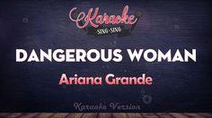 Ariana Grande - Dangerous Woman | SING SING KARAOKE