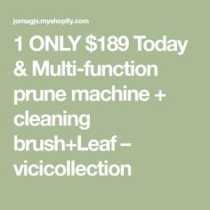1 ONLY $189 Today & Multi-function prune machine + cleaning brush+Leaf – vicicollection Snow Blades, Snow Plow, Leaf Blower, Brush Cleaner, Lawn Mower, Cleaning, Lawn Edger, Makeup Brush Cleaner