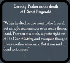 Dorothy Parker, The Great Gatsby, Scott Fitzgerald, Sayings, Lyrics, Quotations, Idioms, Quote, Proverbs