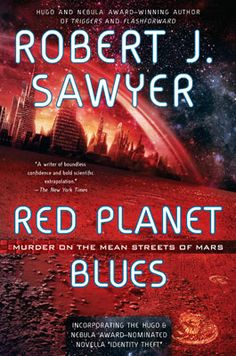 Red Planet Blues, by Robert J. Sawyer (Viking Canada)
