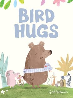 Enter to win a copy of the delightful picture book Bird Hugs by Ged Adamson and print out a free poster about hugs for your classroom or child's room! Funny Books For Kids, Best Children Books, Childrens Books, Hug Pictures, Amazon Publishing, Books About Kindness, Kids Book Club, New Children's Books, Latest Books