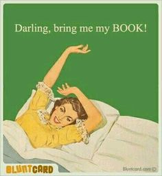 Darling, bring me my BOOK!