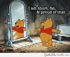 Whinnie The Pooh- I wish I were more like him!