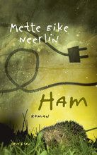 7 stars out of 10 for Ham by Mette Eike Neerlin #boganmeldelse #bookreview Read more reviews at http://www.boggnasker.dk