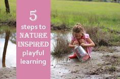 5 Steps to Nature Inspired Playful Learning from @Tricia Hogbin via @Christie Burnett @Childhood101