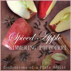 CONFESSIONS OF A PLATE ADDICT: All-Natural Spiced Apple Simmering Potpourri